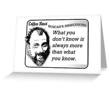 What You Don't Know is Always More Than What You Know Greeting Card