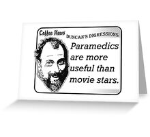 Paramedics Are More Useful Than Movie Stars Greeting Card