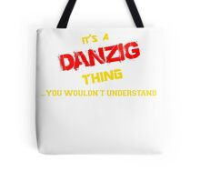 It's a DANZIG thing, you wouldn't understand !! Tote Bag