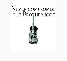Never Compromise the Brotherhood Unisex T-Shirt