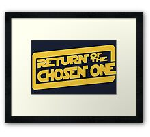 Return of the Chosen One Framed Print