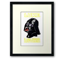 Luke I am your Mother Framed Print