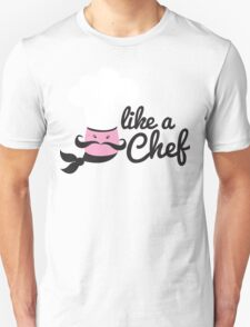Like a chef incredibly cute cooking design T-Shirt