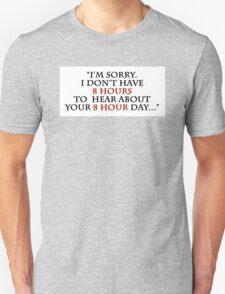 8 Hours T-Shirt