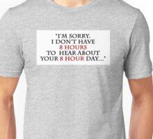 8 Hours Unisex T-Shirt