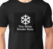 This White Powder Rules Black Unisex T-Shirt