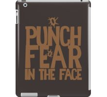 PUNCH FEAR IN THE FACE iPad Case/Skin