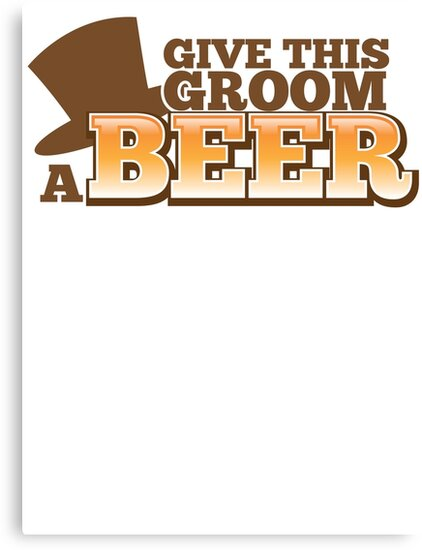 Give this Groom a Beer with top hat for weddings by jazzydevil