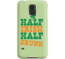 Half IRISH half DRUNK Samsung Galaxy Case/Skin