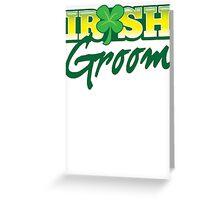 Irish GROOM St Patricks Day Ireland wedding  Greeting Card