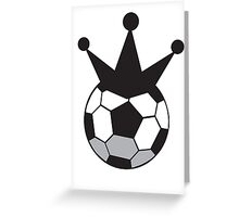 Soccer Football KING!  Greeting Card