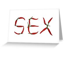 Sex In Chillies Greeting Card