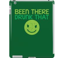 BEEN THERE- DRUNK THAT BTDT iPad Case/Skin