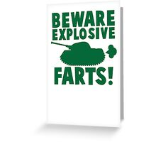 BEWARE! Explosive farts with a military army tank Greeting Card