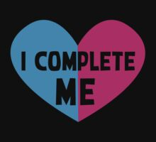 I COMPLETE ME! with half heart pink and blue T-Shirt