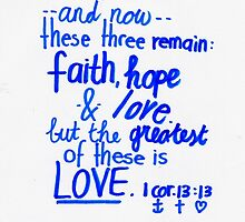 1 Corinthians 13: Faith, hope & love by countedhairs