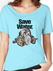 Save Water. Women's Relaxed Fit T-Shirt