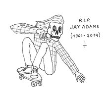 Jay Adams RIP by -osh
