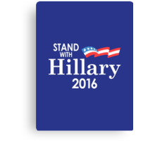 Stand With Hillary Canvas Print