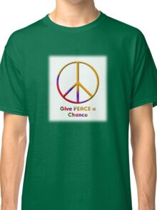 Give Peace a Chance 2 Classic T-Shirt