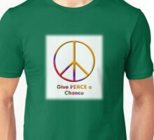 Give Peace a Chance 2 Unisex T-Shirt