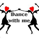 Dance with Me Women by Flyinghorse