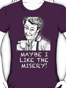 FATHER TED - MRS. DOYLE - MAYBE I LIKE THE MISERY T-Shirt