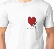 Cut Out My Heart and Stomp on It Unisex T-Shirt