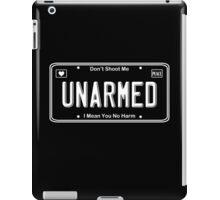 UNARMED (Don't Shoot Me) iPad Case/Skin