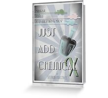 Just Add Chemical X Greeting Card