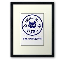 Support My Claws - The Paw Project Framed Print