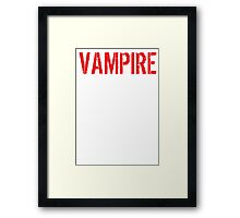 Hilarious 'Vampire because Badass Isn't an Official Job Title' Tshirt, Accessories and Gifts Framed Print