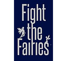 fight the fairies Photographic Print