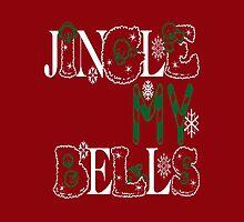 Jingle My Bells (red) by Vitalitee
