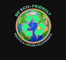 BE ECO-FRIENDLY: Recycle - Reuse - Rejuvenate (dark) T-Shirt
