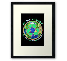BE ECO-FRIENDLY: Recycle - Reuse - Rejuvenate (dark) Framed Print