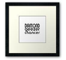 Diamond Geezer Chancer Framed Print