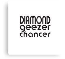 Diamond Geezer Chancer Canvas Print