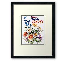 Have Faith In God Framed Print