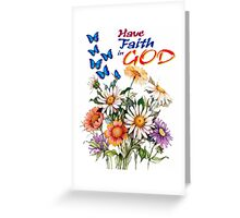 Have Faith In God Greeting Card
