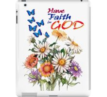 Have Faith In God iPad Case/Skin