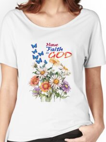 Have Faith In God Women's Relaxed Fit T-Shirt