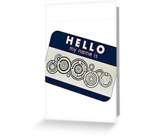 Hello My Name Is -Doctor Who Greeting Card