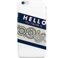 Hello My Name Is -Doctor Who iPhone Case/Skin