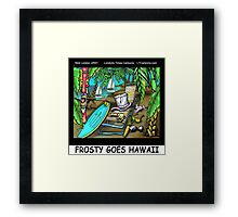 Frosty Goes Hawaii  Framed Print