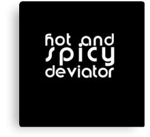Hot and Spicy Deviator Canvas Print