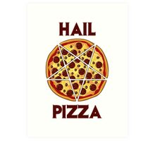 Hail Pizza Art Print