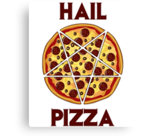 Hail Pizza Canvas Print