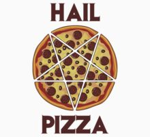 Hail Pizza by TheShirtYurt