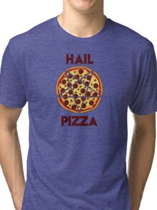 Hail Pizza Tri-blend T-Shirt